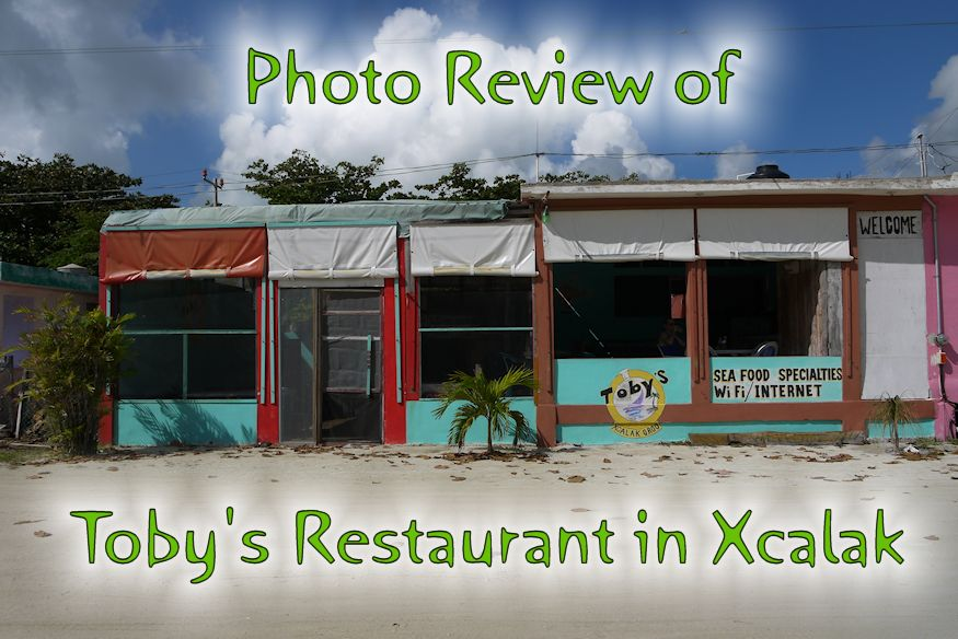 Review of Tobys Restaurant in Xcalak